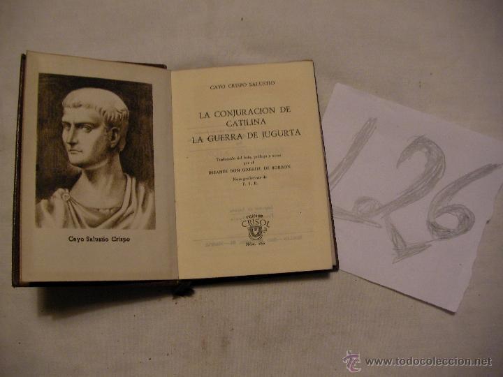 ANTIGUO LIBRO COLECCION CRISOL - LA CONJURACION DE CATILINA/LA GUERRA DE JUGURTA - CAYO CRISPO SALUS (Libros Antiguos, Raros y Curiosos - Literatura - Otros)