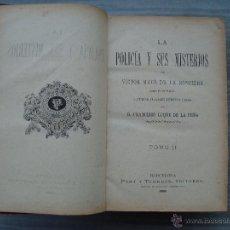 Libros antiguos: LA POLICIA Y SUS MISTERIOS - TOMO II --BARCELONA 1888-. Lote 40700137