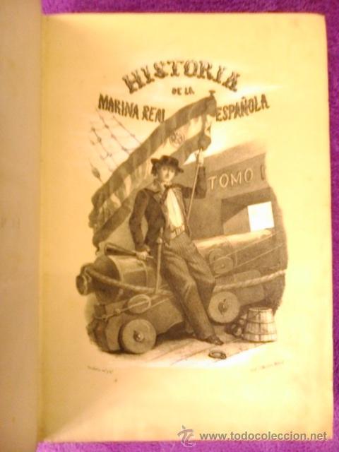 Libros antiguos: HISTORIA DE LA MARINA REAL ESPAÑOLA. D. JOSE MARCH Y LABORES 1854-1856 - Foto 2 - 40715989