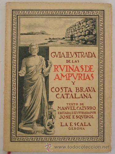 GUÍA ILUSTRADA DE LAS RUINAS DE AMPURIAS Y COSTA BRAVA CATALANA MANUEL CAZURRO (Libros Antiguos, Raros y Curiosos - Historia - Otros)
