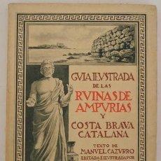 Libros antiguos: GUÍA ILUSTRADA DE LAS RUINAS DE AMPURIAS Y COSTA BRAVA CATALANA MANUEL CAZURRO. Lote 40737070