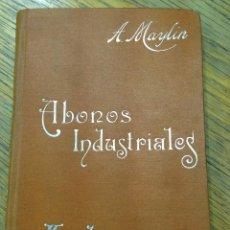 Libros antiguos: ABONOS INDUSTRIALES - ANTONIO MAYLIN - MANUALES SOLER Nº XX - AÑO 1920 APROX.. Lote 40743551
