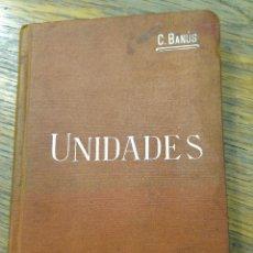Libros antiguos: UNIDADES ABSOLUTAS Y UNIDADES PRACTICAS - C. BANUS - MANUALES SOLER Nº XXI - AÑO 1920 APROX. Lote 40743611