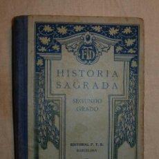 Libros antiguos: HISTORIA SAGRADA. SEGUNDO GRADO. EDITORIAL F.T.D. BARCELONA. 1928. Lote 40760378