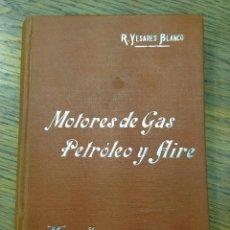 Libros antiguos: MOTORES DE GAS, PETROLEO Y GAS - RICARDO YESARES BLANCO - MANUALES SOLER Nº51 - AÑOS 20. Lote 40773259