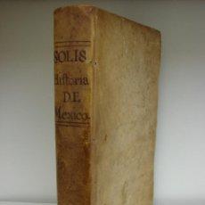 Alte Bücher - HISTORIA DE LA CONQUISTA DE MEXICO, POBLACION, Y PROGRESOS. ANTONIO DE SOLIS. 1756 - 40786680