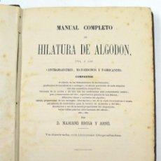 Libros antiguos: MANUAL COMPLETO DE HILATURA DE ALGODÓN, MARIANO BROSA, BARCELONA AÑO 1876. 18X27 CM. VER FOTOS. Lote 40800350