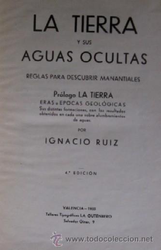 Libros antiguos: LA TIERRA Y SUS AGUAS OCULTAS - IGNACIO RUIZ - AÑO 1935 - Foto 2 - 40816637