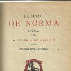 Old books - EL FINAL DE NORMA. PEDRO A. DE ALARCÓN. SUCESORES DE RIVADENEYRA. MADRID. 1925 - 40816726