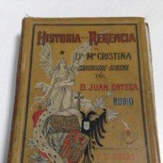 Libros antiguos: HISTORIA DE LA REGENCIA DE MARIA CRISTINA HABSBOURG-LORENA - 5 TOMOS (COMPLETA) - JUAN ORTEGA RUBIO. Lote 40822816