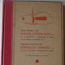 Libros antiguos: GUÍA TÉCNICA DEL ALBAÑIL - CONTRATISTA J.J. NIETO 4A.EDICIÓN. Lote 40862886