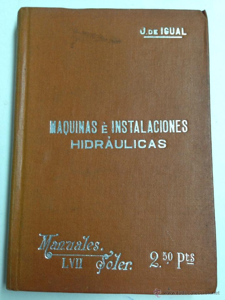 MAQUINAS E INSTALACIONES HIDRAULICAS - JOSE DE IGUAL - MANUALES SOLER Nº 57 - AÑO 1910 APROX. (Libros Antiguos, Raros y Curiosos - Ciencias, Manuales y Oficios - Otros)