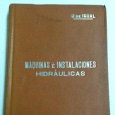 Livres anciens: MAQUINAS E INSTALACIONES HIDRAULICAS - JOSE DE IGUAL - MANUALES SOLER Nº 57 - AÑO 1910 APROX.. Lote 40863645