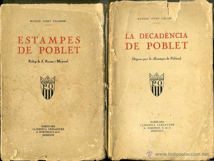 PALOMER : ESTAMPES I DECADÈNCIA DE POBLET (LLIBR. VERDAGUER, 1927/28) DOS VOLUMS (Libros Antiguos, Raros y Curiosos - Historia - Otros)