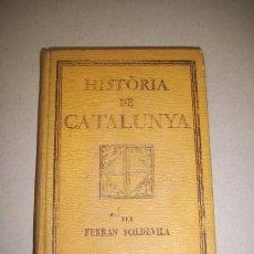 Libros antiguos: SOLDEVILA, FERRÁN. HISTORIA DE CATALUNYA : CURS SUPERIOR . Lote 40887750