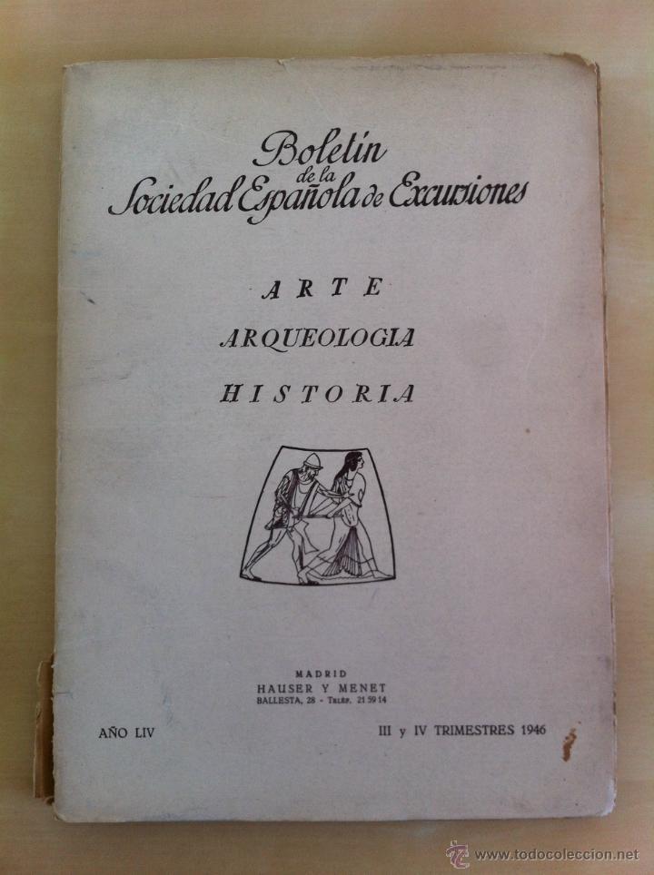 Libros antiguos: BOLETÍN DE LA SOCIEDAD ESPAÑOLA DE EXCURSIONES. 10 TOMOS. ENTRE 1924 Y 1946. HAUSER Y MENET. - Foto 49 - 40903018