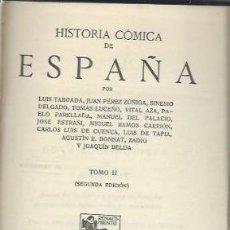 Libros antiguos: HISTORIA CÓMICA DE ESPAÑA, TM II, 2ªED., RENACIMIENTO MADRID 1920, 186 PÁGS, 13X19CM. Lote 40904099