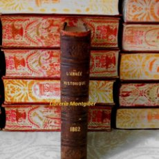 Alte Bücher - L'année historique 1862, revue annuelle des questions et des événements politiques en France, - 40943232