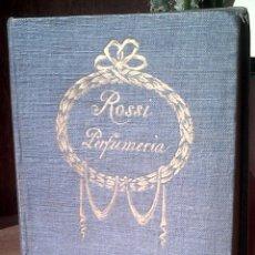 Libros antiguos: MANUAL DEL PERFUMISTA ANTONIO ROSSI. VERSIÓN ESPAÑOLA 2ª EDICIÓN ITALIANA. 1916. Lote 40959979