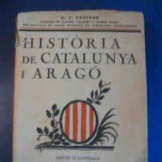 Libros antiguos: HISTÒRIA DE CATALUNYA I ARAGÓ.EDITORIAL ORBIS BARCELONA 1934.. Lote 40970286