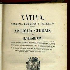 Libros antiguos: LIBRO JATIVA , XATIVA MEMORIAS RECUERDOS Y TRADICIONE ANTIGUA CIUDAD ,1857 ,ORIGINAL. Lote 40972877