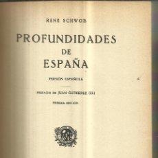 Libros antiguos: PROFUNDIDADES EN ESPAÑA. RENE SCHOWOB. CASA EDIT. ARALUCE. BARCELONA. 1929. Lote 41001984
