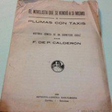 Libros antiguos: EL NOVELISTA QUE SE VENDIO A SI MISMO O PLUMAS CON TAXIS. HISTORIA CÓMICA DE UN CARRETERO AUDAZ. Lote 41034180