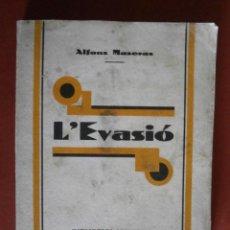 Libros antiguos: L'EVASIÓ. ALFONS MASERAS. Lote 41062255
