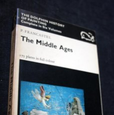 Libros antiguos: THE MIDDLE AGES - LA EDAD MEDIA - ILUSTRADO A COLOR - FRANCASTEL, P..- 196 PÁGS., EN INGLÉS. Lote 41087099
