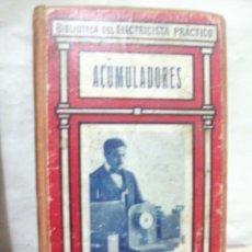 Libros antiguos: BIBLIOTECA DEL ELECTRICISTA PRÁCTICO. ACUMULADORES 142 PÁGINAS. TOMO XI. Lote 41097646