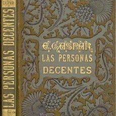 Libros antiguos: LAS PERSONAS DECENTES – AÑO 1890. Lote 41107417