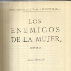 Libros antiguos: LOS ENEMIGOS DE LA MUJER. V. BLASCO IBÁÑEZ. ED. PROMETEO. VALENCIA. 1919. Lote 54857314