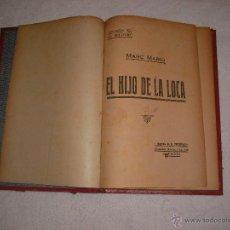 Libros antiguos: EL HIJO DE LA LOCA DE MARC MARIO . IMPRENTA DE EL PRINCIPADO. Lote 41115697