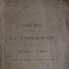 Libros antiguos: ESTUDIO SOBRE LA INMIGRACION DE LOS ESTADOS UNIDOS... - ARTURO CUYAS - AÑO 1881. Lote 41134945