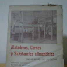 Libros antiguos: MATADEROS, CARNES Y SUBSTANCIAS ALIMENTICIAS. INDUSTRIAS DE LA CARNE. ARÁN, SANTOS. SEVILLA, 1914. Lote 41189629