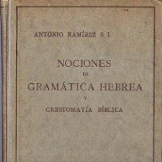 Libros antiguos: NOCIONES DE GRAMÁTICA HEBREA Y CRESTOMATÍA BÍBLICA. ANTONIO RAMIREZ S. I.. Lote 41200889