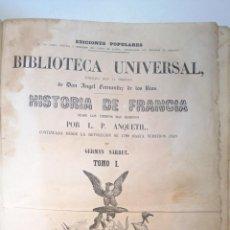 Libros antiguos: HISTORIA DE FRANCIA, POR L.P. ANQUETIL. MADRID AÑO 1851, OBRA COMPLETA 3 TOMOS EN 1 VOLUMEN.VER. Lote 41206429