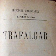 Libros antiguos: PÉREZ GALDÓS. EPISODIOS NACIONALES. TRAFALGAR Y CARLOS IV. LA GUIRNALDA. 1883. Lote 41238520