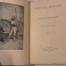 Libros antiguos: SPANISH WAYS AND BY-WAYS WITH A GLIMPSE OF THE PYRENEES (AUTOR: WILLIAM HOWE DOWNES). Lote 41239480