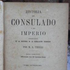 Libros antiguos: HISTORIA DEL CONSULADO Y DEL IMPERIO, TOMO XII DE XII POR M.A. THIERS 1888, BUEN ESTADO 708 PAGINAS. Lote 41254734