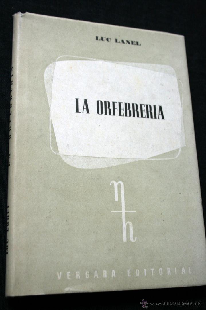 LA ORFEBRERIA - LANEL - VERGARA - ILUSTRADO (Libros Antiguos, Raros y Curiosos - Ciencias, Manuales y Oficios - Otros)