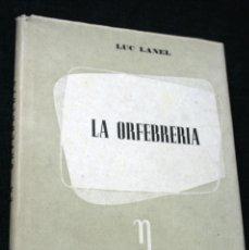 Libros antiguos: LA ORFEBRERIA - LANEL - VERGARA - ILUSTRADO. Lote 41256424