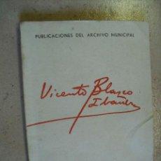Libros antiguos: VICENTE BLASCO IBAÑEZ, PUBLICACIONES DEL ARCHIVO MUNICIPAL DE VALENCIA 1933,62 PAGINAS. Lote 41258262