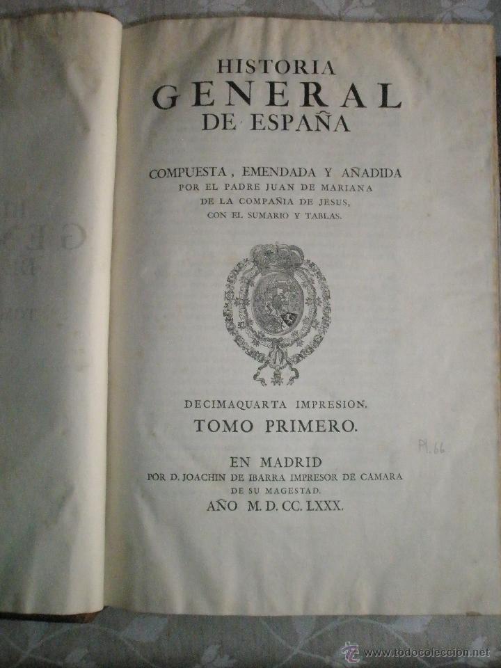 Libros antiguos: HISTORIA GENERAL DE ESPAÑA. COMPUESTA, ENMENDADADA Y AÑADIDA POR EL PADRE JUAN DE MARIANA DE LA COMP - Foto 6 - 41268603