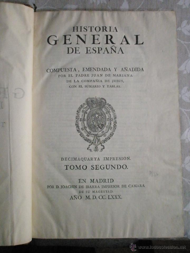 Libros antiguos: HISTORIA GENERAL DE ESPAÑA. COMPUESTA, ENMENDADADA Y AÑADIDA POR EL PADRE JUAN DE MARIANA DE LA COMP - Foto 7 - 41268603