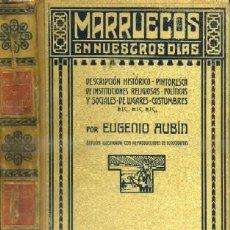 Libros antiguos: MARRUECOS EN NUESTROS DIAS. EDICIÓN ILUSTRADA. A-AFYMA-317. Lote 41288739