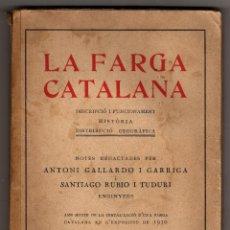 Libros antiguos: LA FARGA CATALANA BARCELONA 1930 A.GALLARDO I SANTIAGO RUBIO I TUDURI. Lote 41299030
