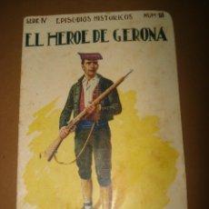 Libros antiguos: LIBRITO INFANTIL -EL HEROE DE GERONA- EPISODIOS HISTORICOS Nº 18 - EDIT. RAMÓN SOPENA . AÑO 1920S. Lote 41328772