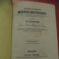 Libros antiguos: MANUAL DE LÓGICA. JUAN DIAZ DE BAEZA. BOIX, EDITOR. 2ª EDICIÓN. MADRID. 1847.. Lote 41334686