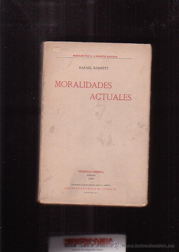 MORALIDADES ACTUALES /POR: RAFAEL BARRETT -EDITADO : AÑO 1919 (Libros Antiguos, Raros y Curiosos - Pensamiento - Otros)